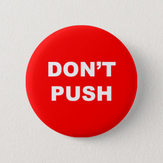 Badges NE POUSSEZ PAS le bouton rouge