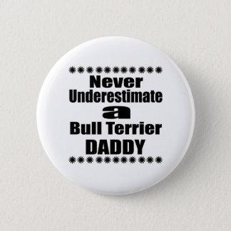 Badges Ne sous-estimez jamais le papa de bull-terrier