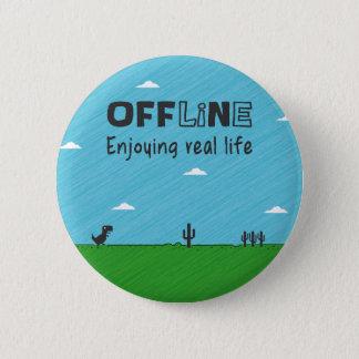 Badges Off-line, appréciant la vie réelle