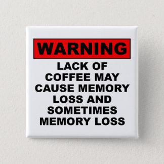 Badges Pin drôle d'insigne de bouton de café de perte de