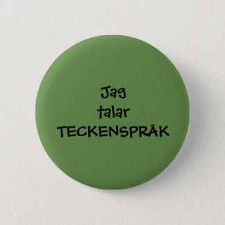 """Badges Pin """"Jag talar teckenspråk"""""""