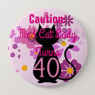 """Badges """"Précaution : Madame folle Turns de chat…"""" Insigne"""