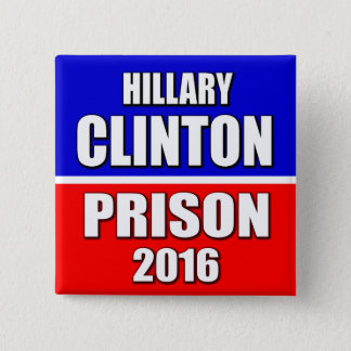 "BADGES ""PRISON 2016 DE HILLARY CLINTON """