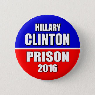 "Badges ""PRISON 2016 de HILLARY CLINTON"" 6 pouces"