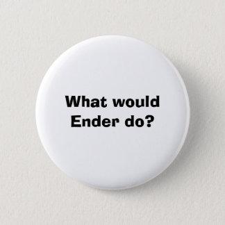 Badges Qu'Ender ferait-il ?