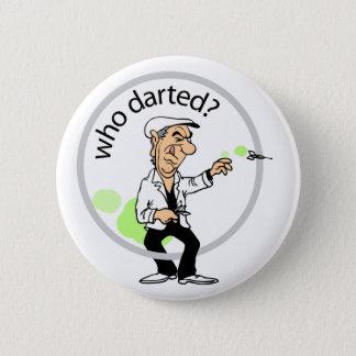 Badges Qui a dardé ?