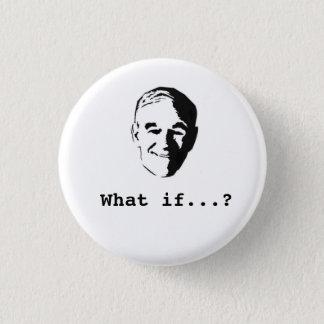 """Badges Ron Paul """"ce qui si… ?"""" bouton"""