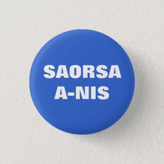 Badges Saorsa une liberté maintenant Ecosse Pinback de
