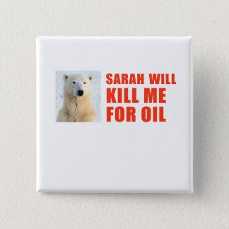 Badges Sarah me tuera pour l'huile