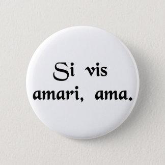 Badges Si vous souhaitez être aimés, aimez