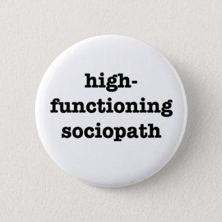 "Badges ""SOCIOPATH de HIGH-FUNCTIONING"" 2,25 pouces"