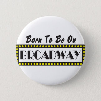 Badges Soutenu pour être sur Broadway