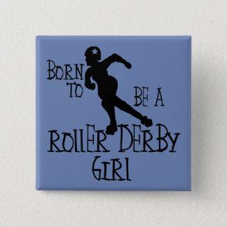 Badges Soutenu pour être une fille de Derby de rouleau