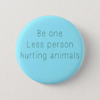 Badges Soyez un moins de personne blessant le bouton