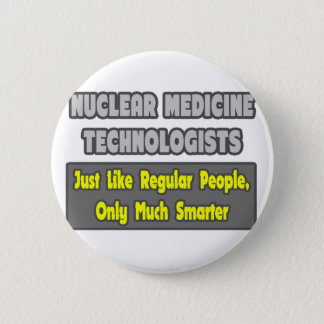 Badges Technologues nucléaires de médecine. Plus futé