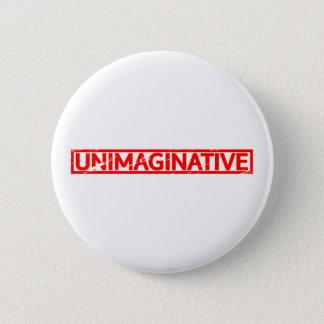 Badges Timbre dénué d'imagination