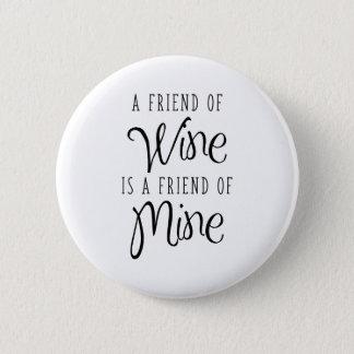Badges Un ami de vin est un ami à moi