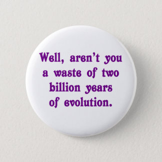 Badges Un gaspillage de deux milliards d'ans d'évolution