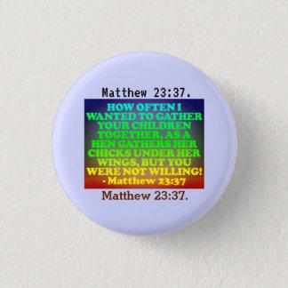 Badges Vers de bible de 23h37 de Matthew.