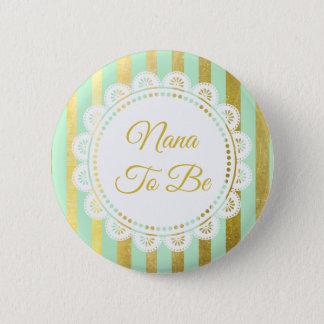 Badges Vert en bon état et or Nana rayée à être bouton