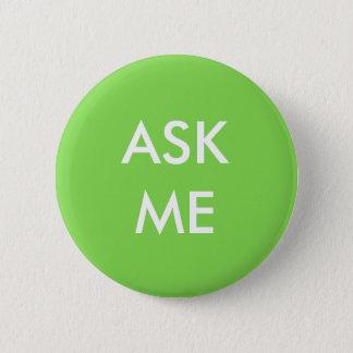 Badges Vert et blanc demandez-moi de se boutonner