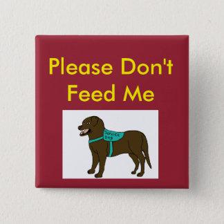 Badges Veuillez ne pas m'alimenter l'écart-type