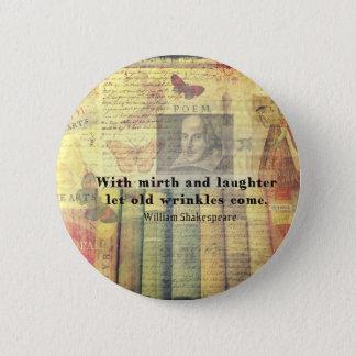 Badges Vieille citation de Shakespeare de rides de gaieté