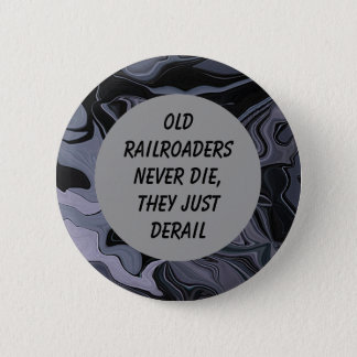 Badges Vieille goupille d'humour de railroaders