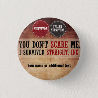 Badges Vous ne m'effrayez pas. J'ai survécu à Straight,