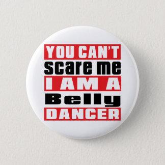 Badges Vous ne pouvez pas m'effrayer que je suis danse de