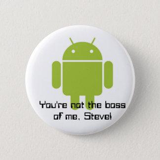 Badges Vous n'êtes pas le patron de moi. Steve ! bouton