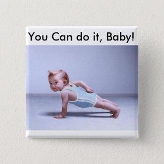Badges Vous pouvez le faire, bébé !