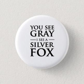 Badges Vous voyez le gris, je voyez un Fox argenté