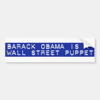 Barack Obama est une marionnette de Wall Street Autocollant De Voiture