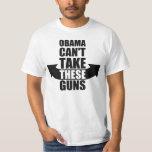 Barack Obama ne peut pas prendre ces armes à feu T-shirt