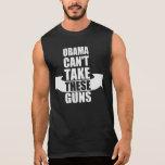 Barack Obama ne peut pas prendre ces armes à feu Tee-shirt Sans Manches