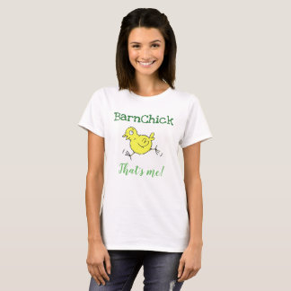 BarnChick qui est moi ! T-shirt de dames