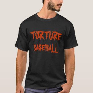 Base-ball - torture t-shirt