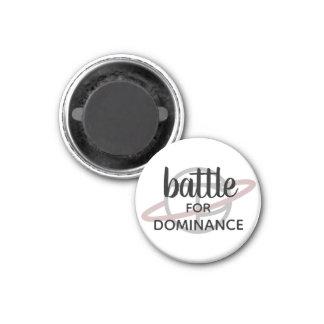 """""""Bataille petit aimant pour dominance"""""""