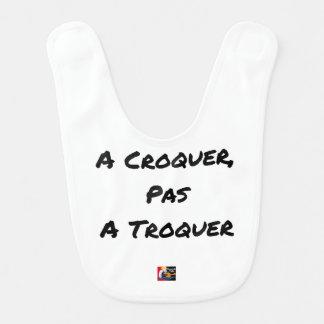 Bavoir A CROQUER, PAS À TROQUER - Jeux de mots