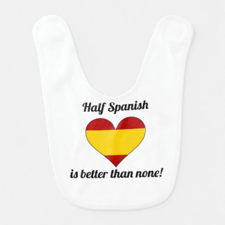 Bavoir À moitié espagnol est meilleur qu'aucun