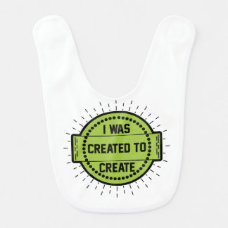 Bavoir J'ai été créé pour créer