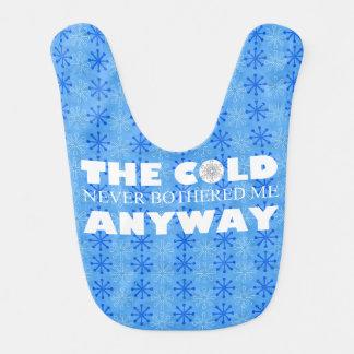 Bavoir Le froid jamais ne m'a de toute façon tracassé