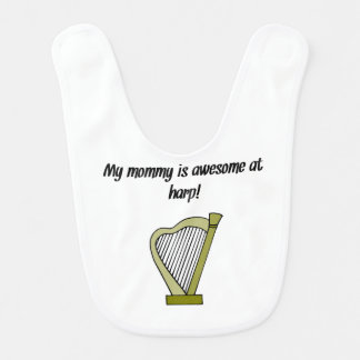 Bavoir Ma maman est impressionnante à l'harpe