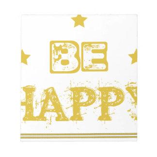 Be Happy Bloc-note