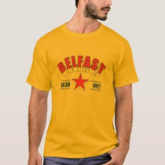 Belfast - mort dessus ! ! t-shirt