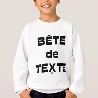Bête de Texte - Jeux de Mots - Francois Ville Sweatshirt