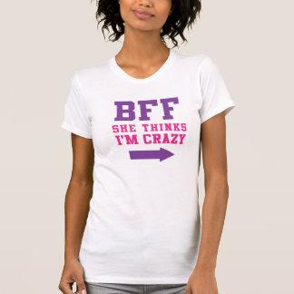 BFF qu'elle pense que j'ai 1/2 ans fou T-shirt