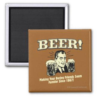Bière : Les amis de aide semblent plus drôles Magnet Carré