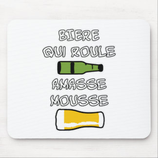 BIERE qui roule amasse mousse - Jeux de Mots Tapis De Souris